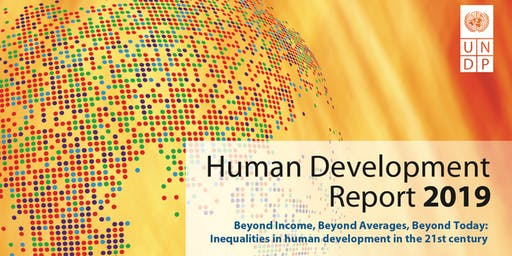 UNDP Human Development Report 2019 launch: Beyond income, beyond averages, beyond today: Inequalities in human development in the 21st century