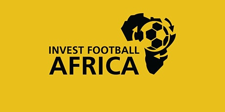 INVEST FOOTBALL AFRICA tickets