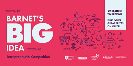 Barnet's BIG Idea Competition - Pitches at Brent Cross tickets