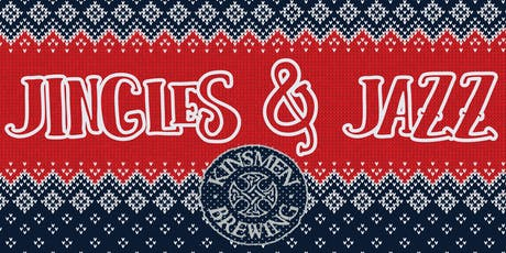 Kinsmen Brewing Presents: Jingles & Jazz (Ugly Sweater Edition) tickets