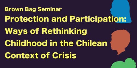 Protection and Participation: Rethinking Childhood in the Chilean Crisis tickets