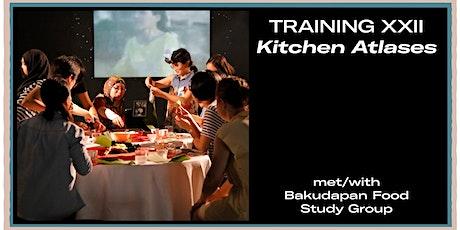 Training XXII: Kitchen Atlases tickets