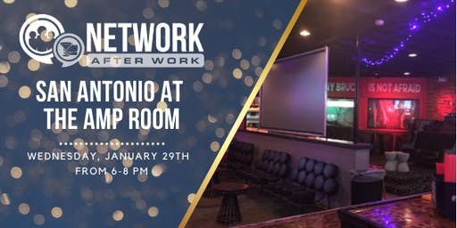Network After Work San Antonio at The Amp Room
