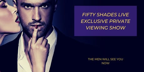 Fifty Shades Live Exclusive Private Viewing Show  Dallas tickets