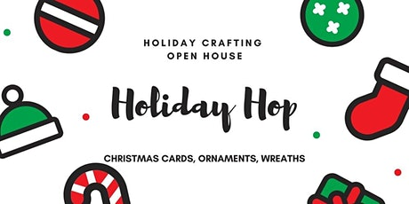 Holiday Hop: Crafting Open House tickets