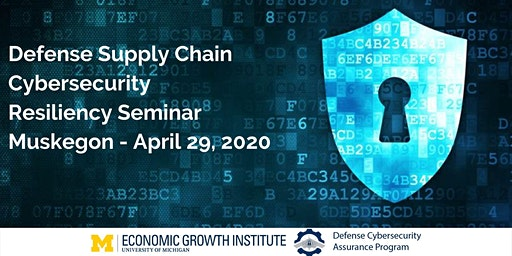 Defense Supply Chain Cybersecurity Resiliency  Seminar - Muskegon, Michigan