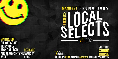 Local Selects 002 // The Sound House // March 7th // Manifest tickets