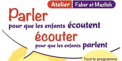 Atelier Parler pour que les enfants écoutent... (Faber et Mazlish)