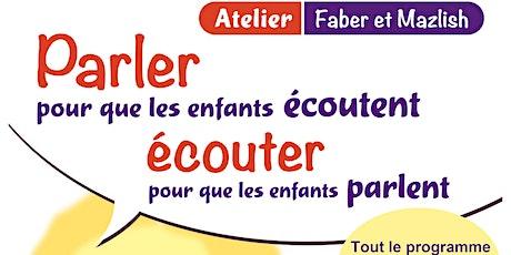 Atelier Parler pour que les enfants écoutent... (Faber et Mazlish) billets