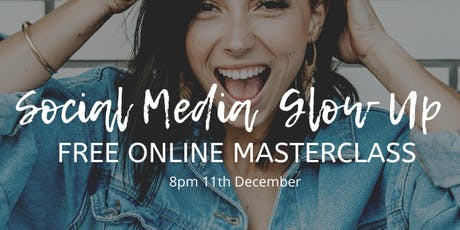 The Social Media Glow Up Masterclass tickets