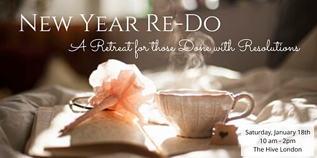 New Year Re-Do! A retreat for those who are done with resolutions tickets