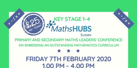 Sussex Maths Hubs Primary and Secondary Maths Leaders' Conference - Embedding an Outstanding Mathematics Curriculum. tickets