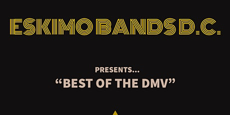 Eskimo Bands D.C. Presents Best of The DMV tickets