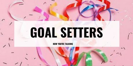 Now You're Talking Goal Setters End of Year Event tickets