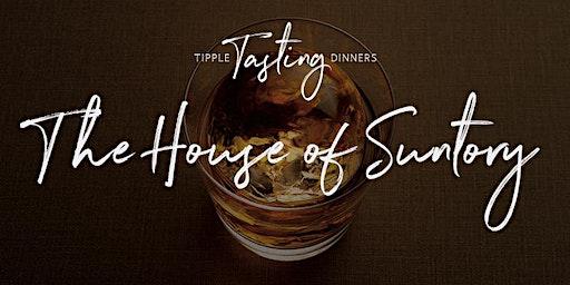 Tipple Tasting Dinner - The House of Suntory