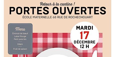 Portes ouvertes à la cantine de l'école maternelle 68 rue de Rochechouart  billets