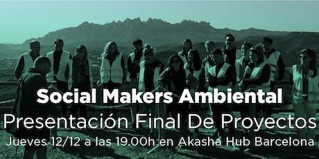 Social Makers Ambiental. Presentación final de proyectos. entradas