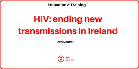 HIV: ending new transmissions in Ireland - 4th February 2020 tickets