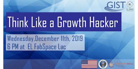 GIST Workshop: Think Like a Growth Hacker billets