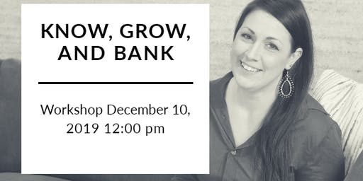Know, Grow, & Bank: Attract Perfect Ideal Clients to Your Magnetic Brand