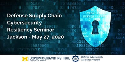 Defense Supply Chain Cybersecurity Resiliency  Seminar - Jackson, Michigan