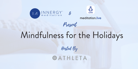 Mindfulness for the Holidays, by Innergy, Meditation.live, and Athleta tickets