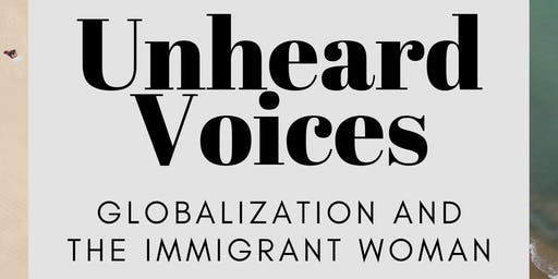 UNHEARD VOICES: globalization and the immigrant woman