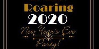 """New Year's Eve Party """"Roaring 2020"""""""
