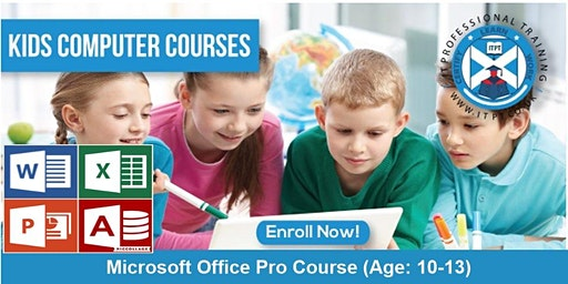 Kids Computer Course- MS Office Pro Course (Age: 10-13) @ Edinburgh