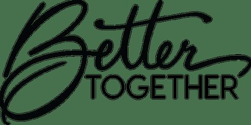 BETTER TOGETHER - AFTERNOON WORKSHOPS