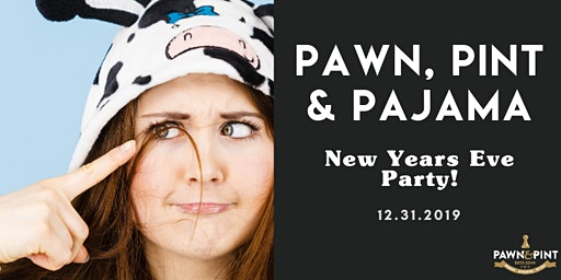 Pawn, Pint and Pajama New Year's Eve Party