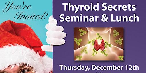Thyroid Secrets Seminar and Luncheon