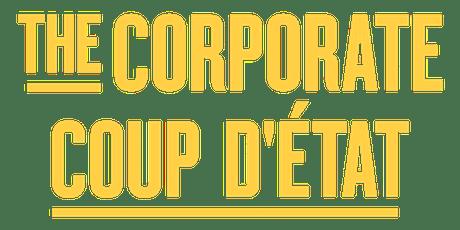Screening of Corporate Coup d'Etat tickets