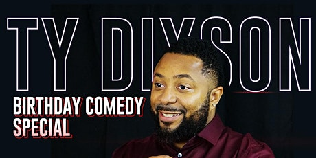 Ty Dixson Birthday Comedy Special tickets