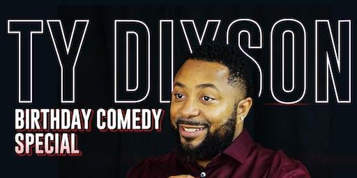 Ty Dixson Birthday Comedy Special