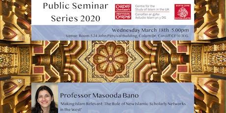 Islam UK Seminar Series 2019: Professor Masooda Bano tickets