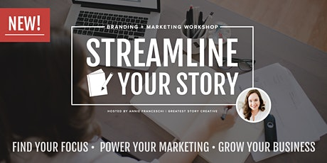 Streamline Your Story Marketing + Branding Workshop tickets