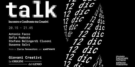 TALK #2 - Incontro e confronto tra creativi tickets