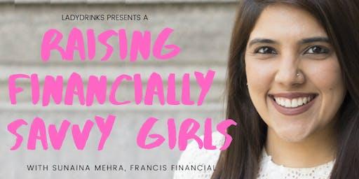 "LADYDRINKS PRESENTS ""RAISING FINANCIALLY SAVVY GIRLS"""