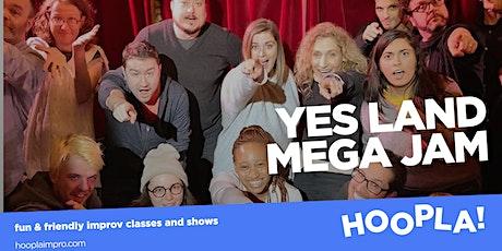 Hoopla: YES LAND Mega Improv Jam. FREE tickets