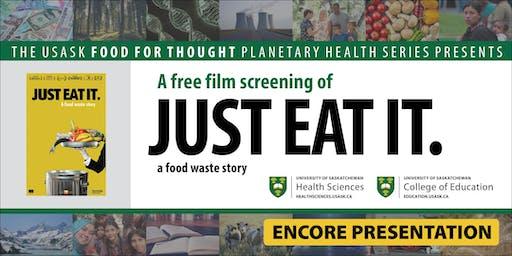 "ENCORE PRESENTATION: Free USask Film Screening of ""JUST EAT IT"""