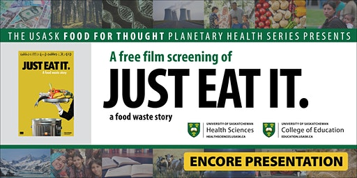 "ENCORE PRESENTATION: Free USask Film Screening of ""JUST EAT IT"""