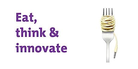 Eat, think & innovate: Hvordan kombinere jobb og eventyrlyst? tickets