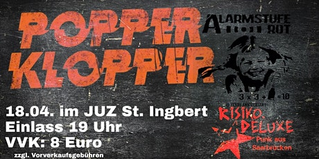 Popperklopper im JUZ St. Ingbert (+ Alarmstufe Rot Tickets