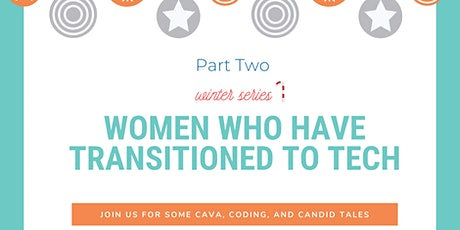Women Who Have Transitioned to Tech - Part Two tickets