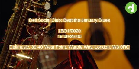 Deli Social Club: Beat the January Blues tickets