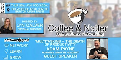 Burton Coffee & Natter - Free Business Networking Thur 23rd Jan tickets