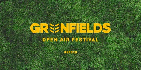 Greenfields Open Air Festival 2020 Tickets
