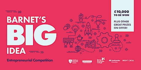 Barnet's BIG Idea Competition - Pitches at Barnet and Southgate College tickets