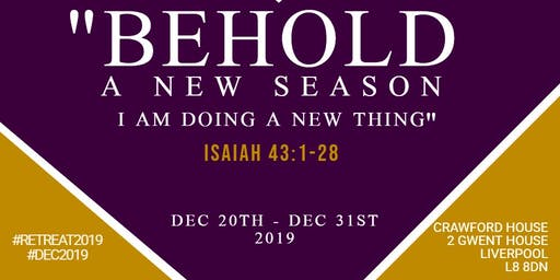 "RETREAT 2019 - ""BEHOLD A NEW SEASON; I AM DOING A NEW THING   """